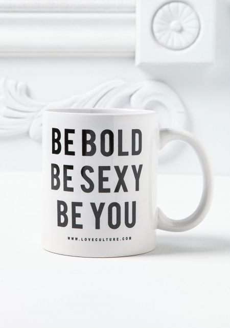 Be Bold, Be Sexy, Be You Mug