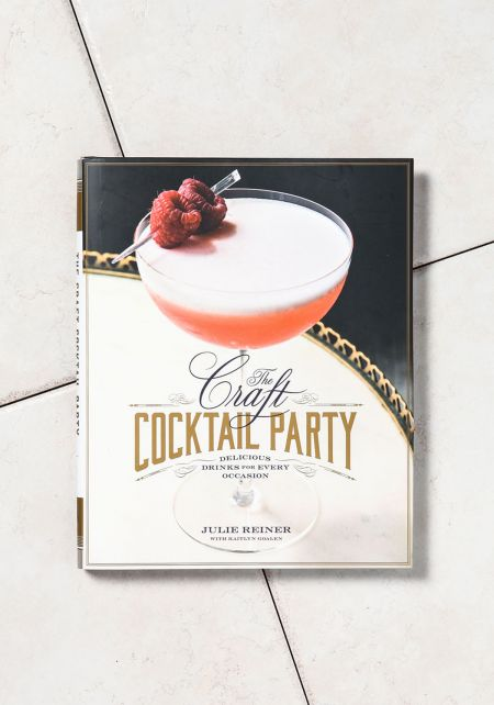 The Craft Cocktail Party: Delicious Drinks for Eve